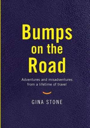 Bumps on the Road de Gina Stone