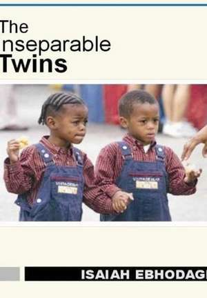 The Inseperatable Twins de Isaiah Ebhodaghe