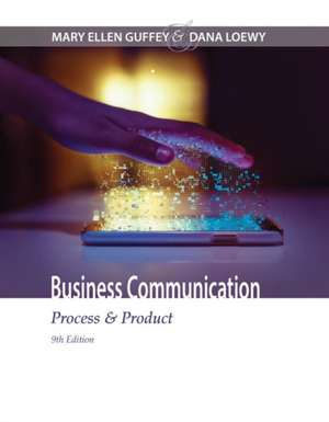 Business Communication: Process & Product de Mary Ellen Guffey