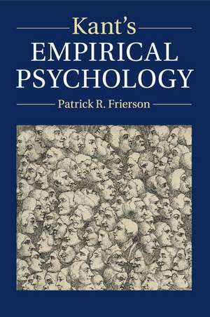 Kant's Empirical Psychology de Patrick R. Frierson