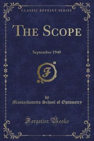The Scope: September 1940 (Classic Reprint) de Massachusetts School Of Optometry