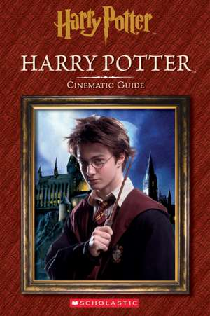 Harry Potter Cinematic Guide de Inc. Scholastic