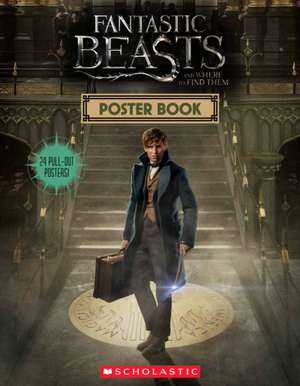 Fantastic Beasts and Where to Find Them Poster Book de  Scholastic
