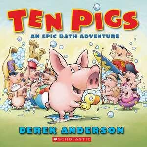 Ten Pigs de Derek Anderson