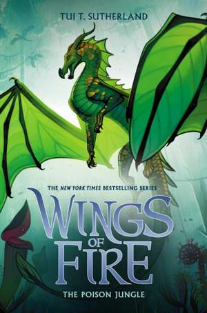 The Poison Jungle (Wings of Fire, Book 13) de Tui T. Sutherland