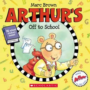 Arthur's Off to School de Marc Brown