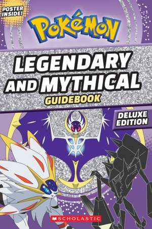 Legendary and Mythical Guidebook: Deluxe Edition de Simcha Whitehill