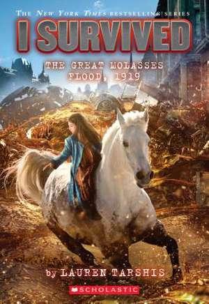 I Survived the Great Molasses Flood, 1919 (I Survived #19), Volume 19 de Lauren Tarshis