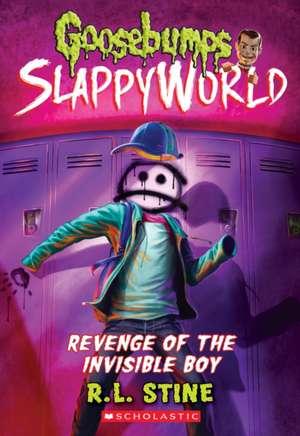 Revenge of the Invisible Boy (Goosebumps Slappyworld #9) de R. L. Stine