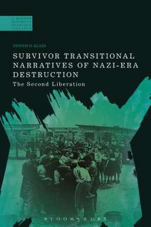 Survivor Transitional Narratives of Nazi-Era Destruction: The Second Liberation de Professor Dennis B. Klein