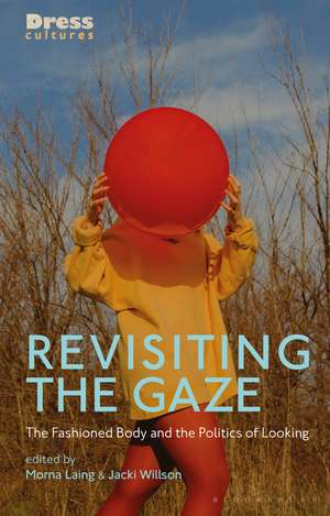 Revisiting the Gaze: The Fashioned Body and the Politics of Looking de Morna Laing