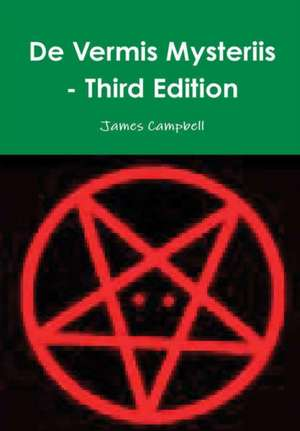 de Vermis Mysteriis - Third Edition de James Campbell