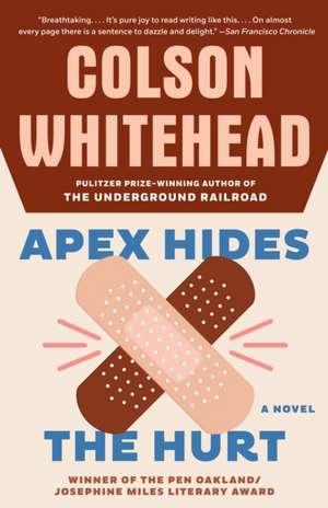 Apex Hides the Hurt de Colson Whitehead