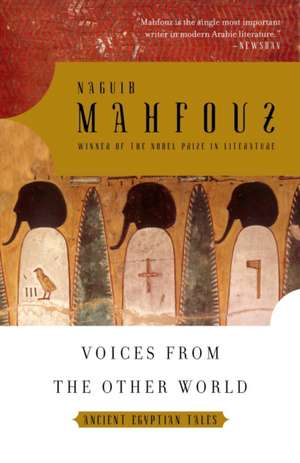Voices from the Other World:  Ancient Egyptian Tales de Naguib Mahfouz