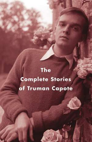 The Complete Stories of Truman Capote de Truman Capote