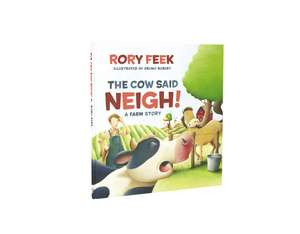 The Cow Said Neigh! (picture book): A Farm Story de Rory Feek