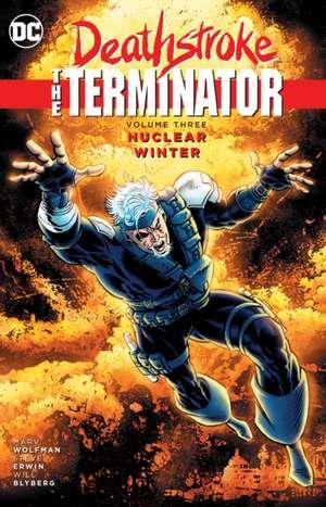 Deathstroke, the Terminator Vol. 3:  Nuclear Winter de Marv Wolfman