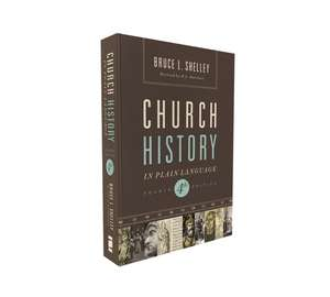 Church History in Plain Language: Fourth Edition de Bruce Shelley