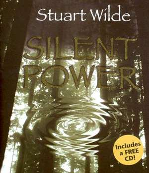 Silent Power [With CD] de  Stuart Wilde