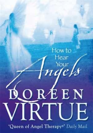 How to Hear Your Angels de Doreen Virtue
