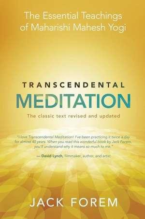 Transcendental Meditation:  The Classic Text de Jack Forem