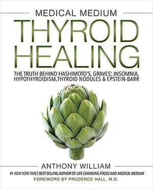 Medical Medium Thyroid Healing de Anthony William