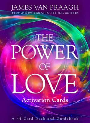 The Power of Love Activation Cards:  A 44-Card Deck and Guidebook de James Van Praagh