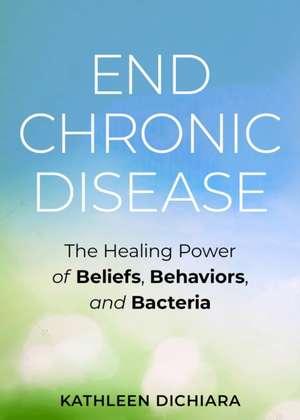 End Chronic Disease de Kathleen DiChiara