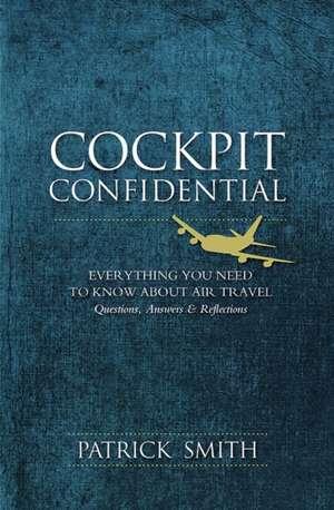 Cockpit Confidential de Patrick Smith