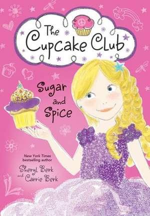 Sugar and Spice de Sheryl Berk