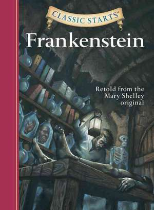 Classic Starts(tm) Frankenstein:  The Red Badge of Courage de Mary Wollstonecraft Shelley