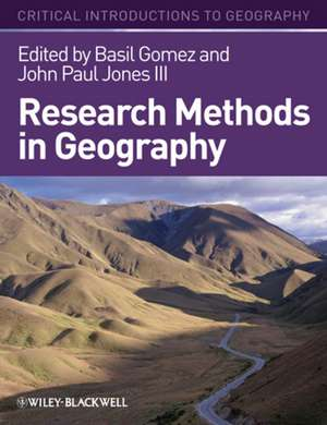 Research Methods in Geography: A Critical Introduction de Basil Gomez