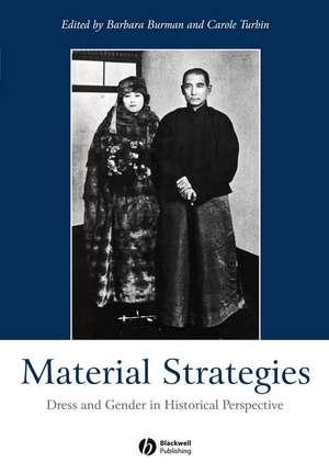 Material Strategies: Dress and Gender in Historial Perspective de Barbara Burman