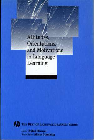 Attitudes, Orientations, and Motivations in Language Learning: Advances in Theory, Research, and Applications de Zoltan Dornyei