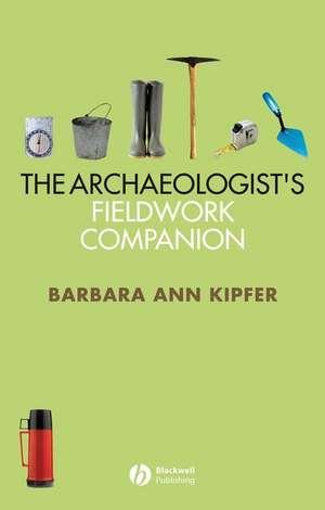 The Archaeologist′s Fieldwork Companion imagine