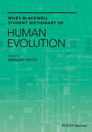 Wiley–Blackwell Student Dictionary of Human Evolution