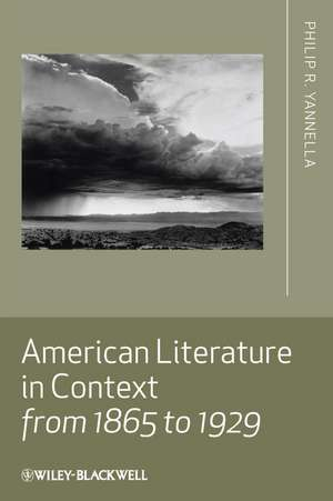 American Literature in Context from 1865 to 1929 de Philip R. Yannella