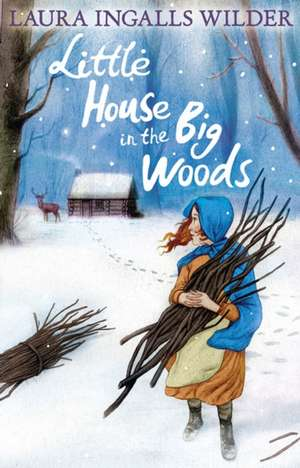 Little House in the Big Woods de Laura Ingalls Wilder