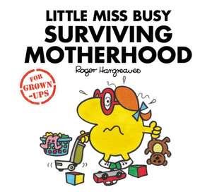 Little Miss Busy Surviving Motherhood