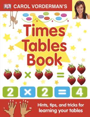 Carol Vorderman's Times Tables Book de Carol Vorderman