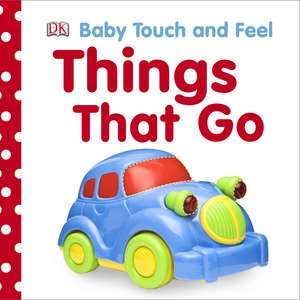 Baby Touch and Feel Things That Go imagine