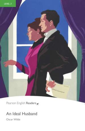 Ideal Husband, An, Level 2, Penguin Readers:  Achieving the Minimum Core de Oscar Wilde