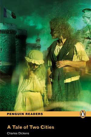 Tale of Two Cities, A, Level 5, Penguin Readers:  Achieving the Minimum Core de Charles Dickens