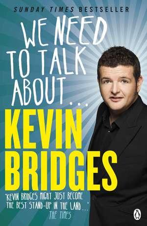 We Need to Talk About . . . Kevin Bridges de Kevin Bridges