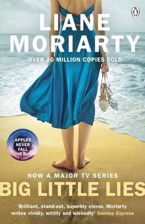 Big Little Lies: The No.1 bestseller behind the award-winning TV series de Liane Moriarty