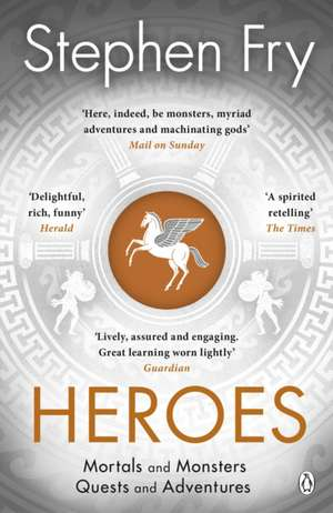 Heroes: The myths of the Ancient Greek heroes retold de Stephen Fry
