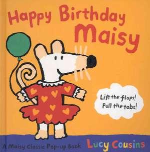 Cousins, L: Happy Birthday, Maisy de Lucy Cousins