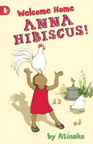 Welcome Home, Anna Hibiscus! de Atinuke