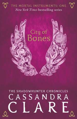 The Mortal Instruments 01. City of Bones de Cassandra Clare
