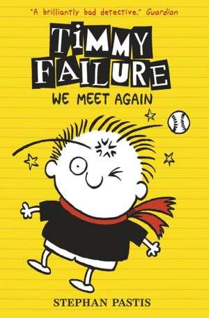 Timmy Failure 03: We Meet Again